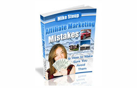 Mike Steup's Affiliate Marketing Mistakes