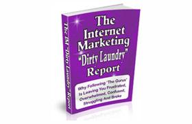 The Internet Marketing Dirt Laundry Report