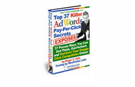 Top 37 Killer Adwords Pay-Per-Click Secrets Exposed