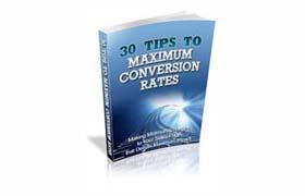 30 Tips To Maximum Conversion Rates