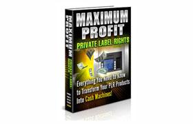 Maximum Profit Private Label Rights