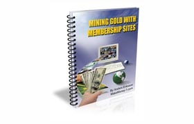 Mining Gold with Membership Sites
