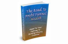 The Road To Profit Funnel Wealth