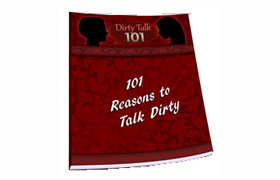 101 Reasons To Talk Dirty
