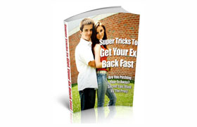 Super Tricks To Get Your Ex Back Fast