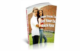 Super Tricks To Get Your Ex Back Fast