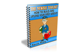 The Newbie Toolkit – How To Build And Upload Your First Website