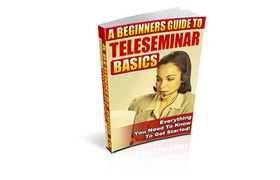 A Beginners Guide To Teleseminar Basics