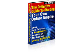 The Definitive Guide To Starting Your Own Online Empire