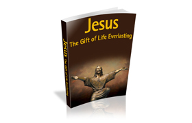 Jesus The Gift Of Life Everlasting