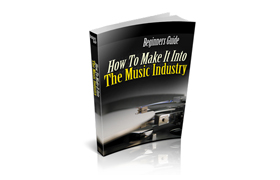 Beginners Guide How To Make It In The Music Industry