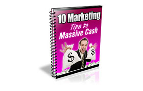 10 Marketing Tips To Massive Cash