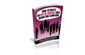 How To Create An Out Of Control Marketing Campaign