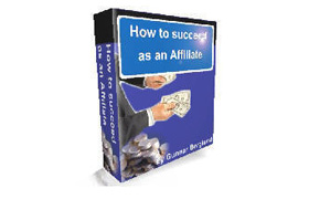 How To Succeed As An Affiliate