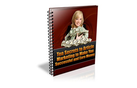 Ten Secrets To Article Marketing To Make You Successful and Earn Money
