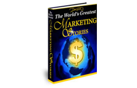 The Worlds Greatest Marketing Stories