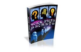 Quick Profit Secrets