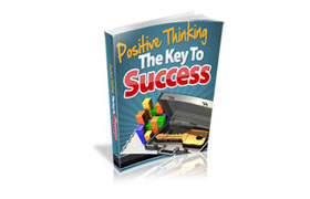 Positive Thinking – The Key To Success