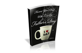 Honor Your Dad With Love On Fathers Day