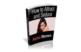 How To Attract and Seduce Asia Women