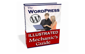 The Wordpress Illustrated Mechanic's Guide
