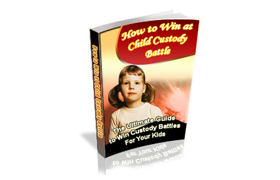How To Win A Child Custody Battle