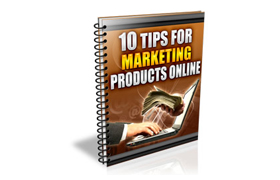10 Tips For Marketing Products Online