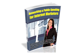 Networking and Public Speaking for Internet Marketers