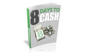 8 Days To Cash
