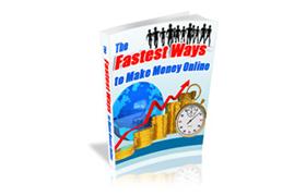 The Fastest Ways To Make Money Online
