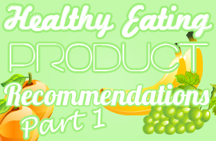 Healthy Eating Product Recommendations Part 1