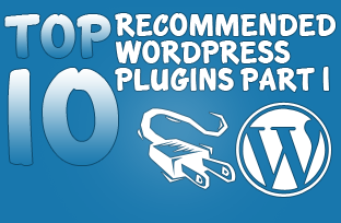 Top 10 Recommended Wordpress Plugins Part 1
