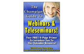The Champigny Guide To Webinars & Teleseminars