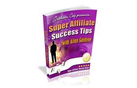 Super Affiliate Success Tips Allan Gardyne