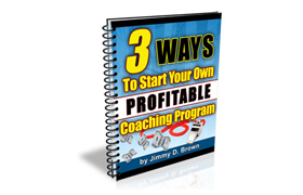 3 Ways To Start Your Own Profitable Coaching Program