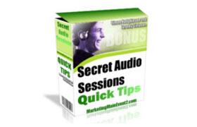 Secret Audio Sessions Quick Tips