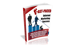 Fast Paced Internet Marketing Success