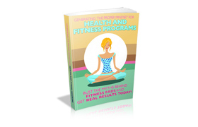 Generating The Proper Mindset For Health And Fitness Programs