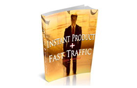 Instant Product + Fast Traffic