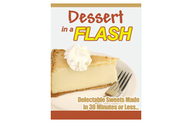 Dessert In A Flash