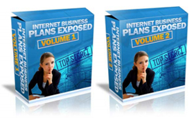 Internet Business Plans Exposed – Volume 1 and 2