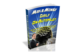 Make Money Daily On Autopilot