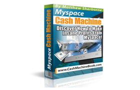 MySpace Cash Machine