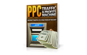 PPC Traffic and Profits Machine