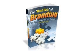 "The ""Must Do's"" Of Branding"