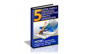 5 Ultra Simple Strategies For Effective Traffic Generation