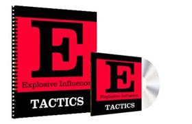 Explosive Influence Tactics