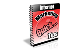 Internet Marketing Quick Tips