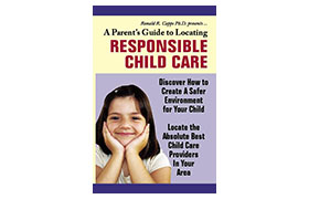 A Parent's Guide To Locating Responsible Child Care