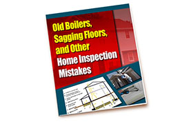 Old Boilers, Sagging Floors, and Other Home Inspection Mistakes